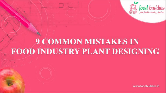 9 Common Mistakes in Food Industry Plant Designing – Webinar
