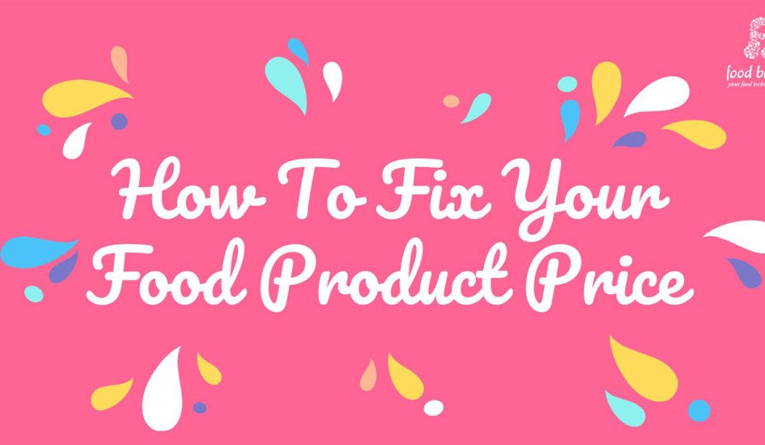 How to Fix Your Food Product Price – Webinar