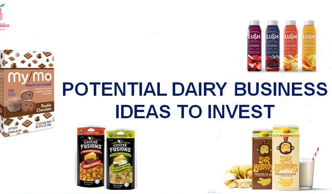 Potential Dairy Business Ideas To Invest